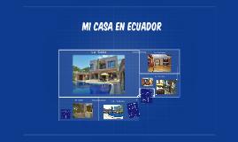 Mi Casa en Ecuador