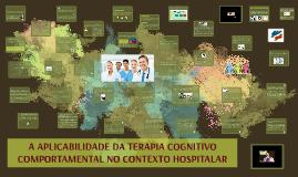 Copy of A APLICABILIDADE DA TERAPIA COGNITIVO COMPORTAMENTAL NO CONTEXTO HOSPITALAR