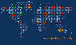 Social Justice & Eqauity