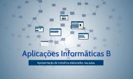 Copy of Aplicações Informáticas B