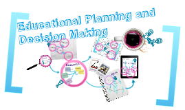 Copy of Copy of Educational Planning and Decision Making