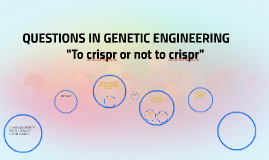 QUESTIONS IN GENETIC ENGINEERING