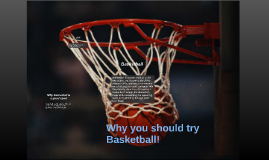 Why you should try Basketball!