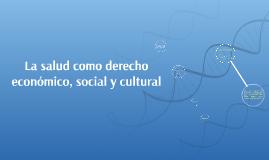 La salud como derecho económico, social y cultural