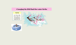 Changing the BMI limit for water births