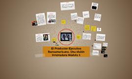 El productor Ejecutivo Iberoamericano, una visión innovadora