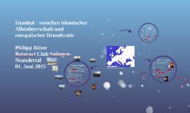 Istanbul - zwischen islamischer Alleinherrschaft und europäi