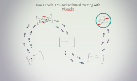 How I Teach  FYC and Technical Writing with Pbworks