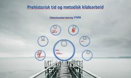 Prehistorisk tid og metodisk kildearbeid