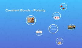Covalent Bonds - Polarity