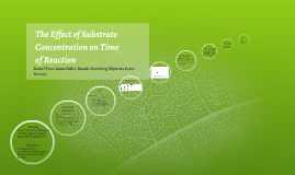 The Effect of Substrate Concentration on Time of Reaction