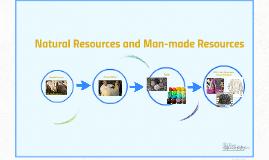 Recursos naturales y hechos por el hombre