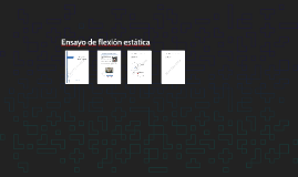 Copy of Ensayo de flexión estática
