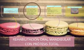 REHABILITACIÓN ORAL MANDIBULAR CON PRÓTESIS TOTAL