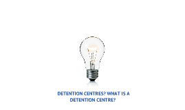 Detention Centre's