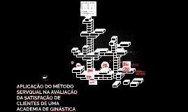 APLICAÇÃO DO MÉTODO SERVQUAL NA AVALIAÇÃO DA SATISFAÇÃO DE C