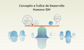 El índice de Desarrollo Humano (IDH) es un indicador sintéti