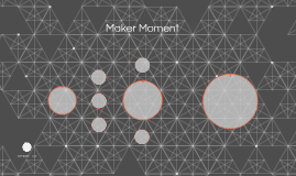 Maker Moment