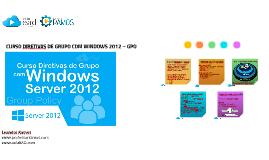 CURSO DIRETIVAS DE GRUPO COM WINDOWS 2008 – GPO