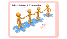 School Reform & Community