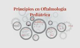 Principios en Oftalmología Pediátrica