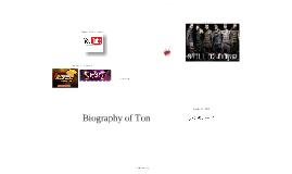 Biography of Ton