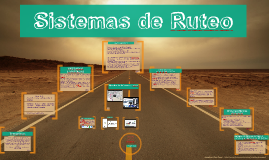 Copy of Sistemas de Ruteo