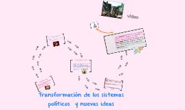 transformacion de los sistemas politicos  y nuevas ideas