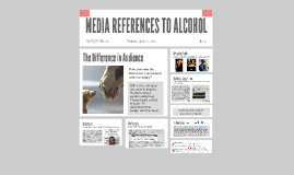 MEDIA REFERENCES TO ALCOHOL