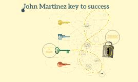 Copy of John Martinez key to success
