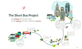 The Short Bus Project