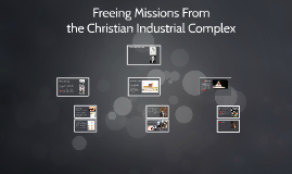 Freeing Missions From The Christian Industrial-Complex