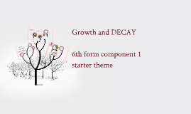 Copy of Copy of Growth and DECAY