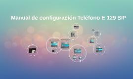 Copy of Manual de configuración Teléfono E 129 SIP