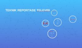TEKNIK REPORTASE TELEVISI