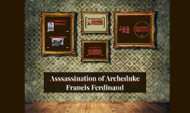 Asssassination of Archeduke Francis Ferdinand