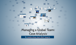 Copy of Managing A Global Team: Case Analysis