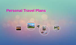Copy of Personal Travel Plans
