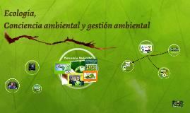Ecología, gestión  y conciencia ambiental