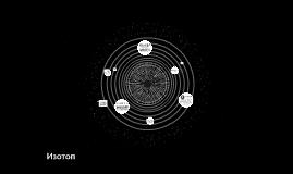 Copy of Изотоп ба түүний хэрэглээ