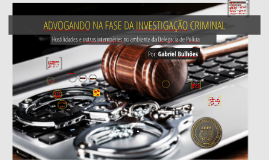 OAB-RN - 1º Workshop Prerrogativas Criminais (Gabriel Bulhões)
