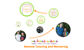 We Teach Science - Remote Tutoring and Mentoring 2014