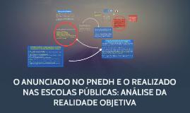Copy of O ANUNCIADO NO PNEDH E O REALIZADO NAS ESCOLAS PÚBLICAS: ANÁ