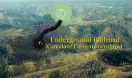 Underground Railway (Canada & Eastern townships.