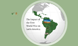 Expanded Impact of WWI on Latin America