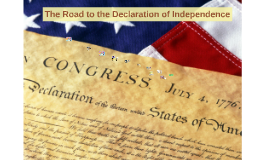 The Road to the Declaration of Independence
