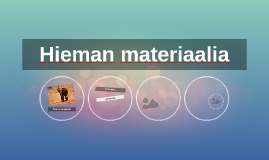 Hieman materiaalia
