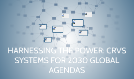 HARNESSING THE POWER: CRVS SYSTEMS FOR 2030 GLOBAL AGENDAS