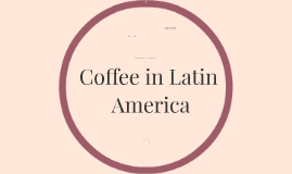 Coffee in Latin America