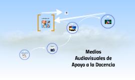 Los Medios Audiovisuales de Apoyo a la Docencia